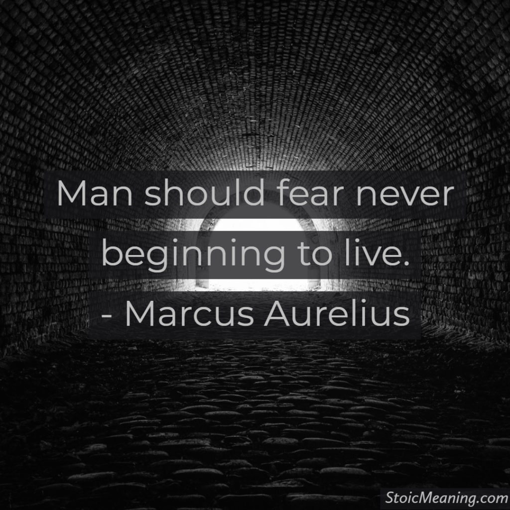 Man should fear never beginning to live.
