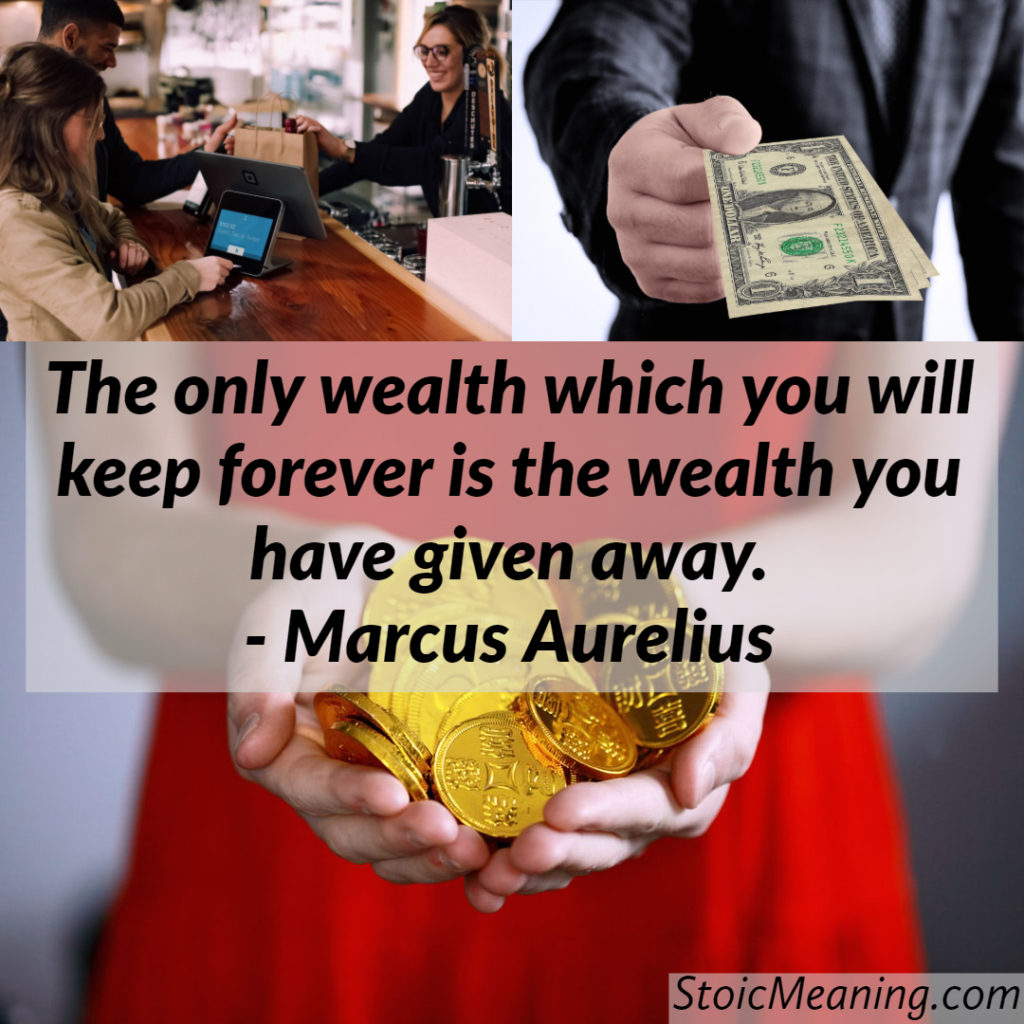 The only wealth which you will keep forever is the wealth you have given away.