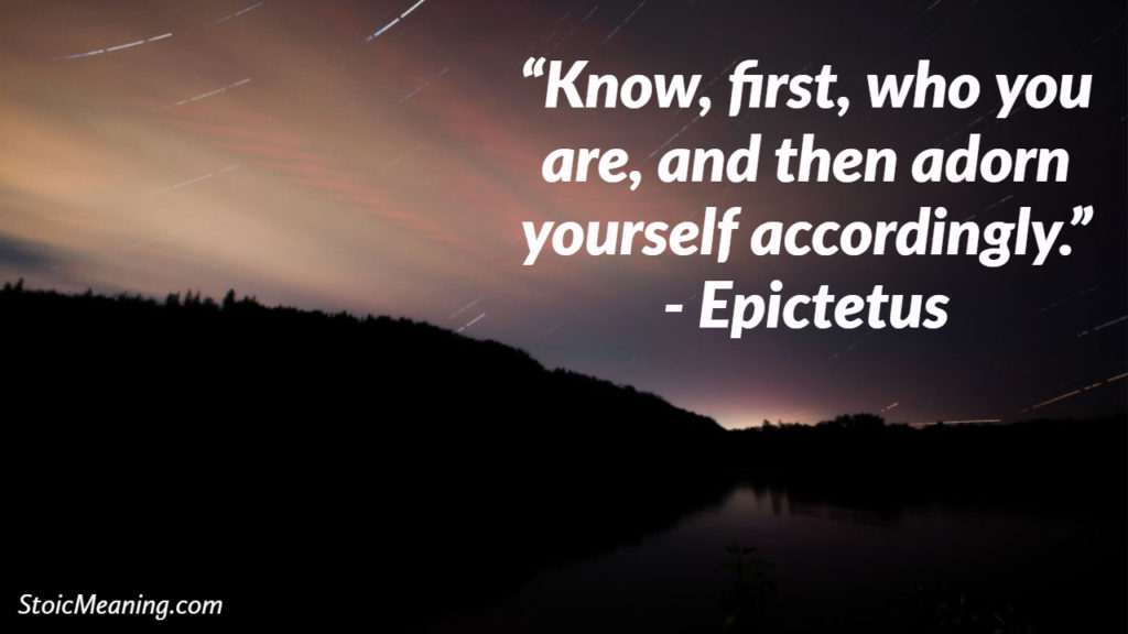 Know, first, who you are, and then adorn yourself accordingly.