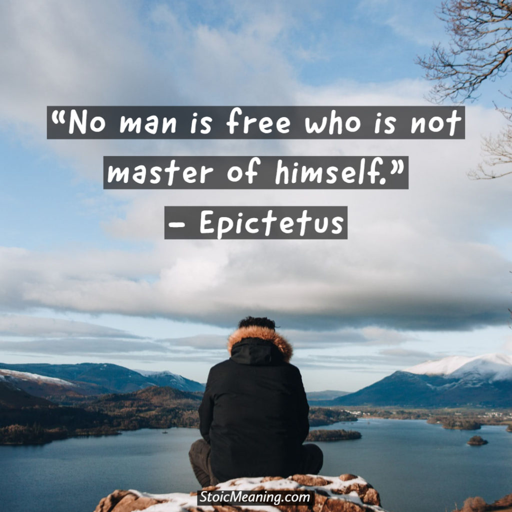 No man is free who is not master of himself.