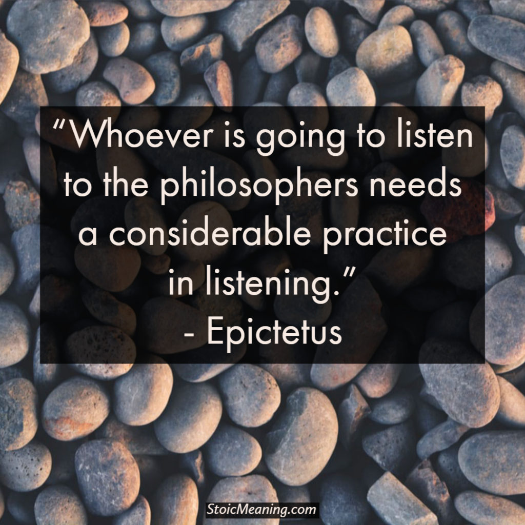 Whoever is going to listen to the philosophers needs a considerable practice in listening.
